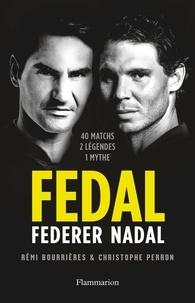 Perron Christophe et Rémi Bourrières - Fedal - Federer, Nadal.