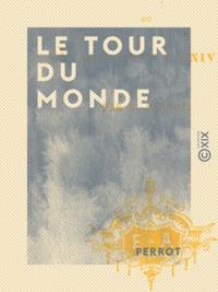 Perrot - Le Tour du monde - ou Voyage dans l'univers.