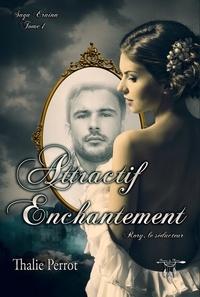 Perrot Thalie - Attractif Enchantement.