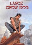 Perrotin et Bruno Séjourné - Lance Crow Dog Tome 5 : Taïna.