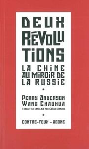 Perry Anderson et Wang Chaohua - Deux révolutions - La Chine populaire au miroir de l'URSS suivi de Du Parti et de ses succès.