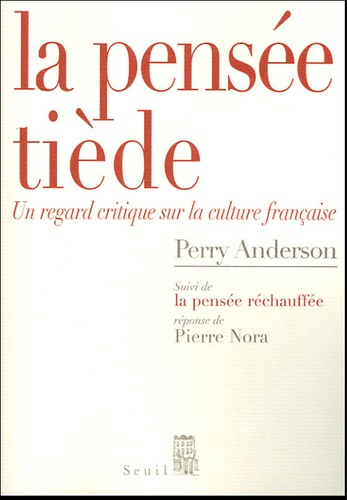 Perry Anderson - La pensée tiède - Un regard critique sur la culture française.
