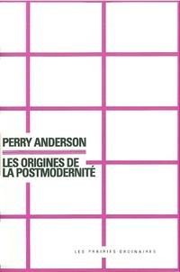Perry Anderson - Les origines de la postmodernité.
