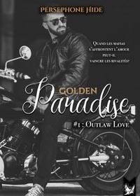 Perséphone Hide - Golden Paradise #1 - Outlaw Love.