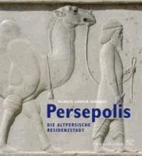 Persepolis - Die altpersische Residenzstadt.