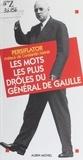 Persiflator - Les mots les plus drôles du général de Gaulle.