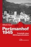 Peršmanhof 1945 - Protokolle eines NS-Kriegsverbrechens.