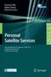 Personal Satellite Services - 4th International ICST Conference, PSATS 2012, Bradford, UK, March 22-23, 2012. Revised Selected Papers.