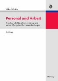 Personal und Arbeit - Grundlagen des Human Resource Management und der Arbeitgeber-Arbeitnehmer-Beziehungen.