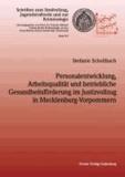 Personalentwicklung, Arbeitsqualität und betriebliche Gesundheitsförderung im Justizvollzug in Mecklenburg-Vorpommern.