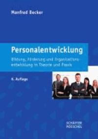 Personalentwicklung - Bildung, Förderung und Organisationsentwicklung in Theorie und Praxis.
