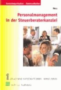 Personalmanagement in der Steuerberater-Kanzlei - Motivationsförderung durch zeitgemäße Führungs- und Vergütungssysteme.