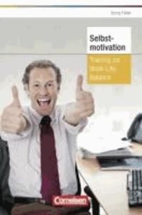 Persönlicher Erfolg Selbstmotivation - Training zur Work-Life-Balance.