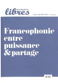 Pierre-Yves Rougeyron - Perspectives libres N° 23, juillet-septe : Francophonie entre puissance et partage.