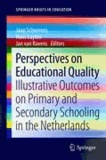 Jaap Scheerens - Perspectives on Educational Quality - Illustrative Outcomes on Primary and Secondary Schooling in the Netherlands.