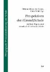 Perspektiven der (Grund)Schule - Auf dem Weg zu einer demokratisch-inklusiven Schule.