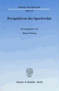 Perspektiven des Sportrechts - Referate der vierten und fünften interuniversitären Tagung Sportrecht.