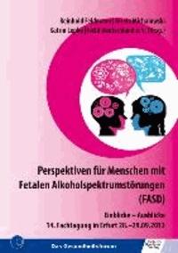 Perspektiven für Menschen mit Fetalen Alkoholspektrumstörungen (FASD) - Einblicke - Ausblicke 14. Fachtagung in Erfurt 28.-29.09.2012.