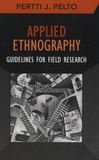 Pertti J. Pelto - Applied Ethnography - Guidelines for Field Research.
