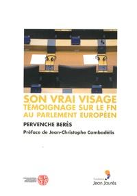 Pervenche Berès - Son vrai visage - Témoignage sur le FN au Parlement européen.