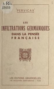 Pervicax - Les infiltrations germaniques dans la pensée française.