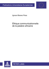 Pesa ignace Bisewo - Éthique communicationnelle de la palabre africaine.
