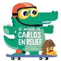 Peskimo - Le monde de Carlos en relief - Les amis du monde sauvage.
