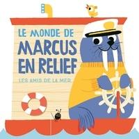 Peskimo - Le monde de Marcus en relief, les amis de la mer.