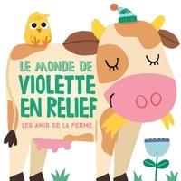 Peskimo - Le monde de Violette en relief - Les amis de la ferme.