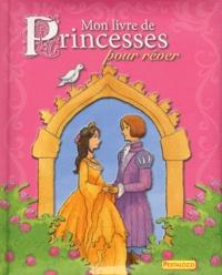 Pestalozzi - Mon livre de princesses pour rêver.