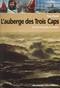 Pestel - L'Auberge des Trois Caps - Un tour du monde en solitaire.