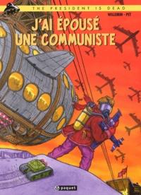 Pet et  Willemin - The President is Dead Tome 1 : J'ai épousé une communiste.