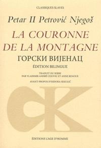 Petar II Petrovic Njegos - La couronne de la montagne - Edition bilingue français-serbe.