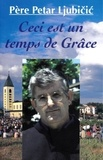 Petar Ljubicic - Ceci est un temps de Grâce.