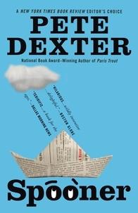 Pete Dexter - Spooner.