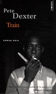 Pete Dexter - Train.