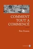 Pete Fromm - Comment tout a commencé.