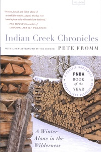 Pete Fromm - Indian Creek Chronicles.