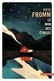 Pete Fromm - Le nom des étoiles.