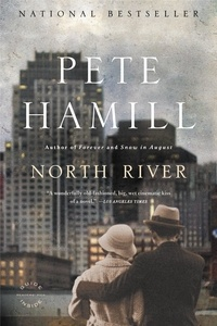 Pete Hamill - North River - A Novel.