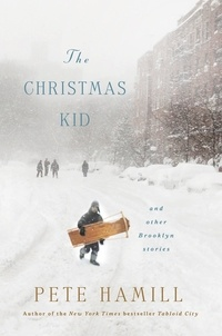 Pete Hamill - The Christmas Kid - And Other Brooklyn Stories.