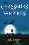 Pete Johnson - Le blogue du vampire  : Chasseurs de vampires.