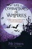 Pete Johnson - Le blogue du vampire Tome 3 : Les combattants de vampire.