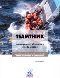 Pete Mazany - Teamthink. - Management d'équipe : clé du succès.