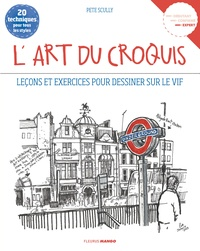 Pete Scully - L'art du croquis - Leçons et exercices pour dessiner sur le vif.