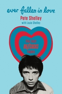 Pete Shelley et Louie Shelley - Ever Fallen in Love - The Lost Buzzcocks Tapes.