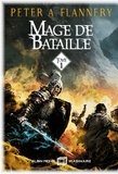 Peter A. Flannery - Mage de bataille - tome 1.