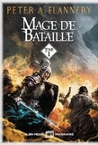 Peter A Flannery - Mage de bataille Tome 1 : .