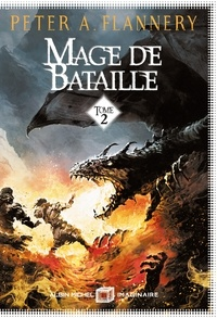 Peter A. Flannery - Mage de bataille - tome 2.