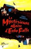 Peter Abrahams - La mystérieuse affaire d'Echo Falls.